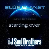 starting over|三代目 J Soul Brothers from EXILE TRIBE