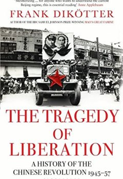 Livres Couvertures de The Tragedy of Liberation: A History of the Chinese Revolution 1945-1957