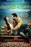 A Twist of Faith: Will a wager against her future steal her chance at true love?