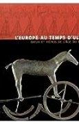 L'EUROPE AU TEMPS D'ULYSSE. Dieux et héros de l'âge du bronze