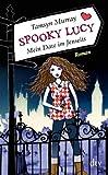 Spooky Lucy - Mein Date im Jenseits: Roman