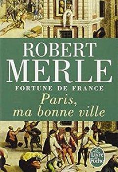 Livres Couvertures de Fortune De France, Tome 3 : Paris, Ma Bonne Ville