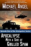 Apocalypse with a Side of Grilled Spam - Episode One (The Strangelets Series Book 1)