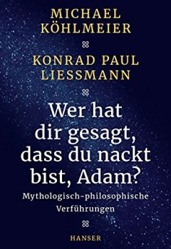 Buchdeckel von Wer hat dir gesagt, dass du nackt bist, Adam?: Mythologisch-philosophische Verführungen