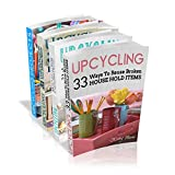 Upcycling Crafts Boxset Vol 1: The Top 4 Best Selling Upcycling Books With 197 Crafts!