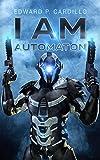 I Am Automaton