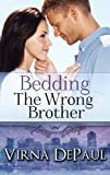 Bedding The Wrong Brother (Dalton Brothers Novels)