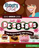 Hungry Girl 200 Under 200 Just Desserts: 200 Recipes Under 200 Calories
