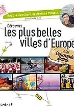 Livres Couvertures de Nos Échappées Belles, Découvrez Les Plus Belles Villes D'Europe