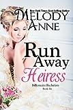 Runaway Heiress - (Billionaire Bachelors - Book 6)