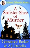 A Sinister Slice of Murder: A Jessie Delacroix Murder Mystery (Whispering Pines Mystery Series Book 1)