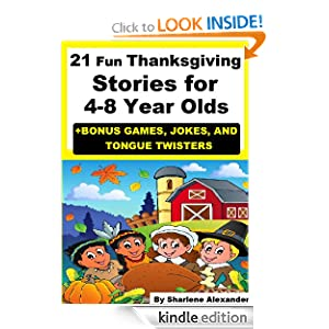 21 Fun Thanksgiving Stories for 4-8 Years Olds +FREE GAMES, JOKES, & TONGUE TWISTERS (Perfect for Bedtime & Beginner Readers)