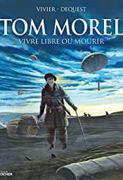 Livres Couvertures de Tom Morel : Vivre Libre Ou Mourir