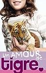 Un amour de..., tome 1 : Un amour de tigre