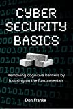 Cyber Security Basics: Building and improving the cyber security foundation of your organization