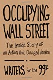 Occupying Wall Street: The Inside Story of an Action that Changed America