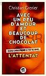 Avec un peu d'amour et beaucoup de chocolat, tome 1 : L'attentat