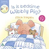 Is it Bedtime Wibbly Pig? [ペーパーバック] / Mick Inkpen (著); Hodder Children's Books (刊)
