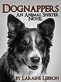 DOGNAPPERS An Animal Shelter Novel