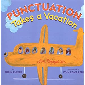 Punctuation Takes a Vacation, by Robin Pulver