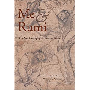 Me and Rumi: The Autobiography of Shams-I Tabrizi