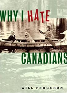 "Cover of ""Why I Hate Canadians"""