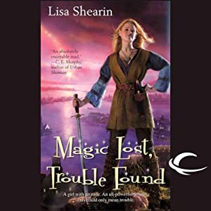 Magic Lost, Trouble Found: Raine Benares, Book 1 | [Lisa Shearin]