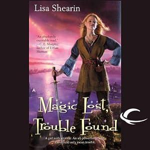 Magic Lost, Trouble Found: Raine Benares, Book 1   [Lisa Shearin]