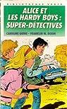 Alice et les Hardy Boys : Super-détectives