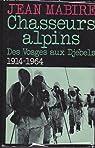 Chassurs alpins des vosges aux djebels, 1914-1964
