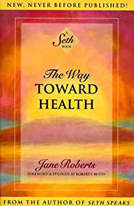 "Cover of ""The Way Toward Health: A Seth B..."