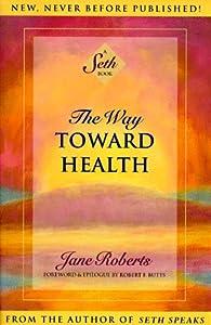 "Cover of ""The Way Toward Health: A Seth B..."