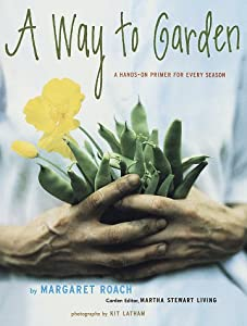 "Cover of ""A Way to Garden: A Hands-On Pri..."