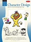 Cartooning: Character Design (How to Draw & Paint)