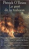 Les Aventures de Jack Aubrey, Tome 9 : Le Port de la trahison