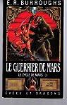 Le cycle de Mars, tome 3 : Le Guerrier de Mars
