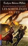 Les protégées de l'Empereur, Tome 4 : Les sortilèges du feu