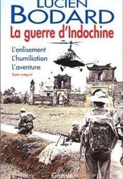 Livres Couvertures de La Guerre D'Indochine. L'enlisement, L'humiliation, L'aventure