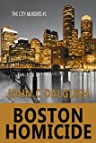 BOSTON HOMICIDE( A Clean Suspense Murder Mystery) (The City Murders Book 1)