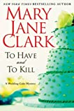 To Have and to Kill: A Wedding Cake Mystery (Wedding Cake Mysteries)