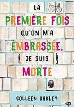 Livres Couvertures de La Première Fois Qu'on M'a Embrassée, Je Suis Morte