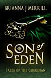 Son of Eden, a Paranormal Romance (Tales of the Guardian)