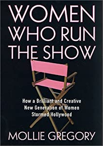 "Cover of ""Women Who Run the Show: How a B..."