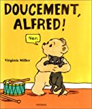 Alfred: Doucement, Alfred! par Virginia Miller