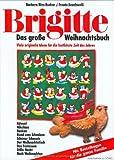 Brigitte. Das große Weihnachtsbuch: Viele originelle Ideen für die festlichste Zeit des Jahres