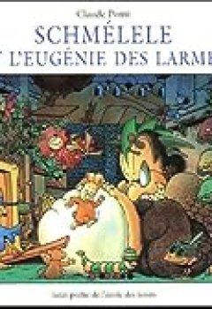 Livres Couvertures de Schmélele Et L'Eugénie Des Larmes