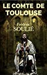 LE COMTE DE TOULOUSE  - ROMAN HISTORIQUE DU LANGUEDOC