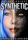 Synthetic: Dark Beginning