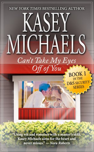 Can't Take My Eyes Off Of You (A Contemporary Romance) (D&S Security Series)