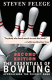 The Essentials of Bowling, Second Edition: Approaching the Perfect Game